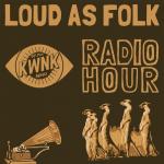 Loud As Folk Radio