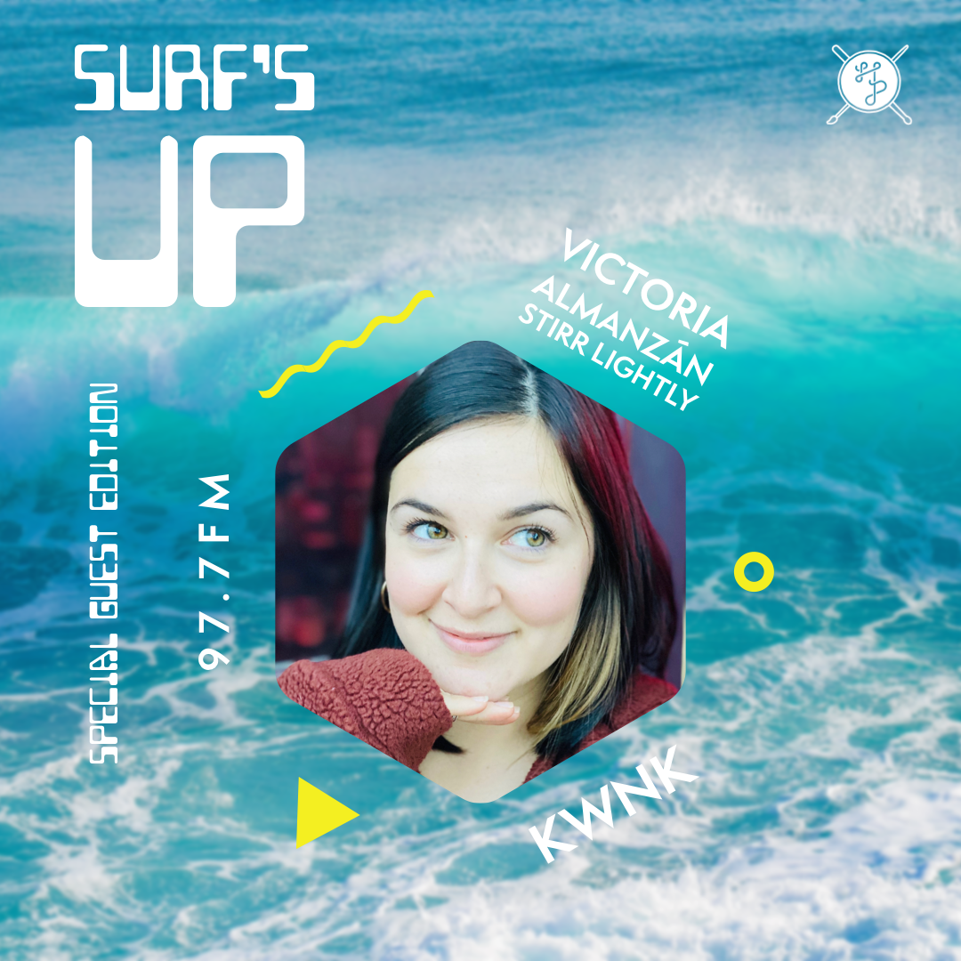 SURF'S UP Special Guest Edition: Victoria of Stirr Lightly