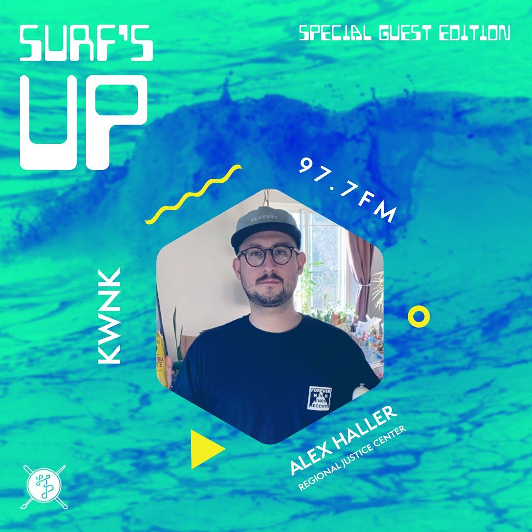 SURF'S UP Special Guest Edition: Alex Haller of Regional Justice Center